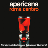Apericena Roma centro (Trendy Music for the New Italian Aperitivo Time!)
