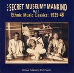 The Secret Museum of Mankind Vol. 1: Ethnic Music Classics (1925-48)
