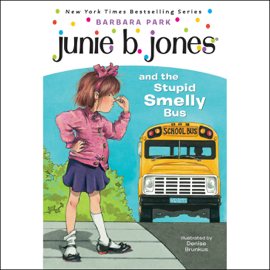 Junie B. Jones and the Stupid Smelly Bus, Book 1 (Unabridged) audiobook
