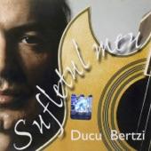 Ducu Bertzi - Mandra me s-o laudat
