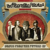 The Alternate Routes - The Future's Nothing New