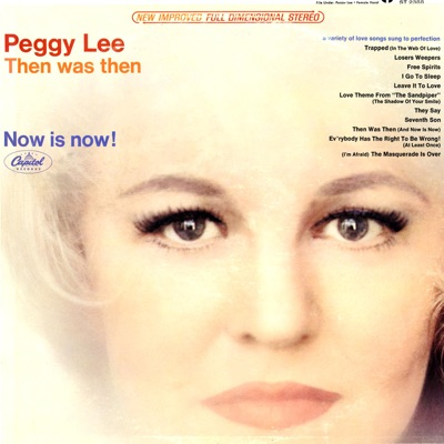 Then Was Then Now Is Now! - Peggy Lee