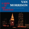 A Night In San Francisco (Live), Van Morrison