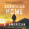 A. American - Surviving Home: The Survivalist Series, Book 2 (Unabridged)  artwork
