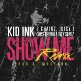 Show Me (Remix) [feat. Trey Songz, Juicy J, 2 Chainz & Chris Brown] - Single