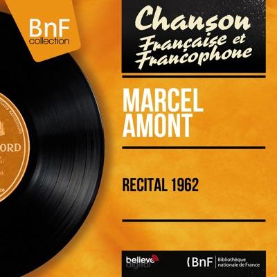 Récital 1962 (Live) [feat. Claude Romat et son orchestre] - Marcel Amont