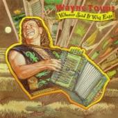 Wayne Toups - Watcha' Doing To Me