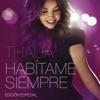 Habítame Siempre - Edición Especial, Thalía