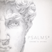 Psalms, Vol. 2 - Shane & Shane - Shane & Shane