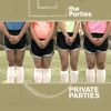 Private Parties - The Parties