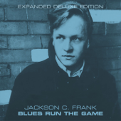 Blues Run the Game - Jackson C. Frank