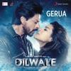 Gerua From Dilwale Single