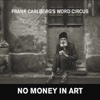 No Money in Art - Frank Carlberg's Word Circus