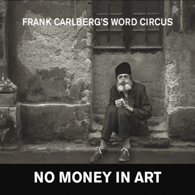 No Money in Art - Frank Carlberg's Word Circus album