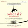 Randall Munroe - What if? Was wäre wenn? Wirklich wissenschaftliche Antworten auf absurde hypothetische Fragen Grafik