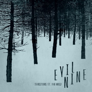 Transitions (feat. Dan Moss) - Single - Evil Nine - Evil Nine