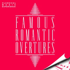 Classical Music Experience - Famous Romantic Overtures