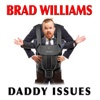 Brad Williams: Daddy Issues - Brad Williams