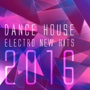 Dance House Electro New Hits 2016 - Various Artists - Various Artists