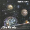 Nos Astros - Julio Ricarte