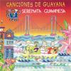 Canciones de Guayana - Serenata Guayanesa