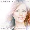 The Long Goodbye - Single, Sarah McLachlan