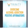 Overcome Alcohol Addiction Affirmations - EP - Trinity Affirmations