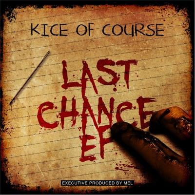 Last Chance EP - Kice of Course album