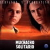 Muchacho Solitario - Servando y Florentino