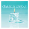 Classical Chillout - Various Artists