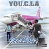 Good Vibes - You.C.La