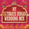 My Ultimate Indian Wedding Mix (by Aishwarya Tripathi)