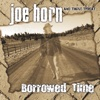 Borrowed Time - Joe Horn & Triple Threat