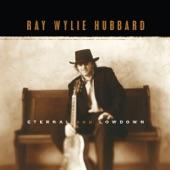 Ray Wylie Hubbard - Mississippi Flush