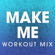 Make Me (Extended Workout Mix) - Power Music Workout