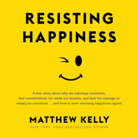 Resisting Happiness (Unabridged) Audio Book