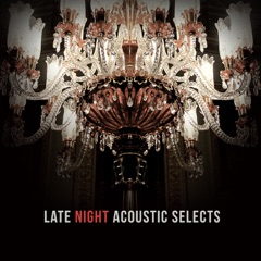 Late Night Acoustic Selects