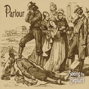 Seeing the Elephant – Parlour