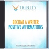 Become a Writer Affirmations - EP - Trinity Affirmations