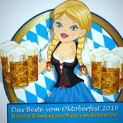 Das Beste vom Oktoberfest 2016 (Nonstop Stimmung und Musik vom Oktoberfest) - Various Artists - Various Artists