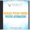 Increase Psychic Powers Affirmations - EP - Trinity Affirmations
