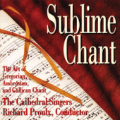 Sublime Chant: The Art of Gregorian, Ambrosian & Gallican Chant
