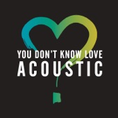 You Don't Know Love (Acoustic) - Single