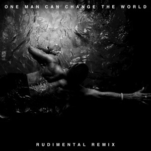 One Man Can Change the World (feat. Kanye West & John Legend) [Rudimental Remix] - Single Mp3 Download