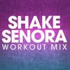 Shake Senora (Extended Workout Mix) - Power Music Workout