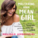 Melissa Ambrosini - Mastering Your Mean Girl: The No-BS Guide to Silencing Your Inner Critic and Becoming Wildly Wealthy, Fabulously Healthy, and Bursting with Love (Unabridged)