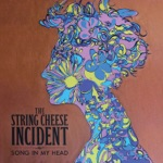 The String Cheese Incident - Can't Wait Another Day