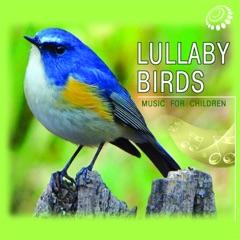 Lullaby Birds (Music for Children)