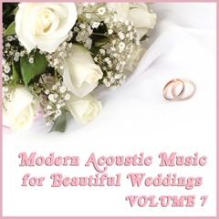 Modern Acoustic Music for Beautiful Weddings, Vol. 7