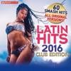 Various Artists - Latin Hits 2016 Club Edition  60 Latin Music Hits Album